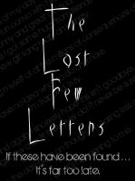 The Last Few Letters by 4thElementGraphics