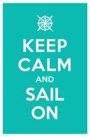 KEEP CALM AND SAIL ON by manishmansinh