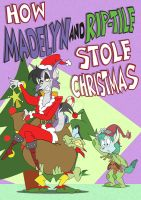 How Madelyn and Rip-Tile Stole Christmas by BreakoutKid