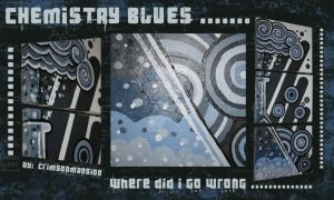 Chemistry Blues by crimsonmansion