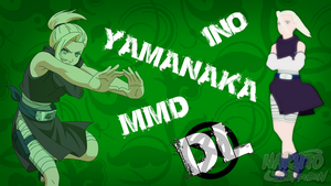 MMD Ino Yamanaka DL by Friends4Never