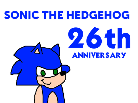 Happy 26th Anniversary, Sonic the Hedgehog! by MikeEddyAdmirer89