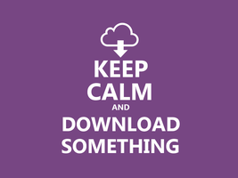 Keep Calm #031 - And Download Something by HundredMelanie