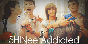SHINee Addicted by NANAKiryu
