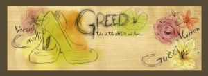 Greed...take all you need and MORE by Fay-Zodiac