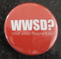 'What would Shepherd do?' button by BlackUnicornWood