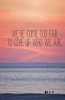 ... To Give Up Who We Are. by Maria-Hence14