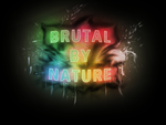 Brutal by Nature by radioburger