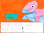 PORYGON Used RECYCLE! by Ultragamer42