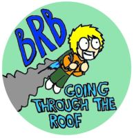 BRB - Going Through the Roof by timsplosion