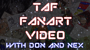 [Video] TAF FanArt Video: With Don and Nex by Don-Hill-44