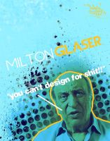 Milton Glaser Says... by Sniper-Cheez