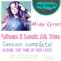 When I Look At You - Miley Cyrus SINGLE! by DesignsMay