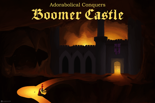 Adorabolical Conquers Boomer Castle by Landmine752
