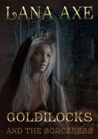 Book cover - Goldilocks and the Sorceress by Lana by CathleenTarawhiti