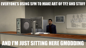 Gmod's dying out? by jettj12