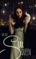 Fake Book Cover: The Last Star Queen by TheSearchingEyes