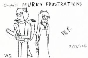 W-Q Ch3: Murky Frustrations by Wolfblade-Numbs