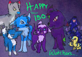 150 watchers!!!!!!!!! by Wolftacoz
