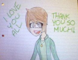 THANK YOU GUYS SO MUCH by UnrelentingRage