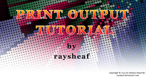 Print Output Tutorial by raysheaf
