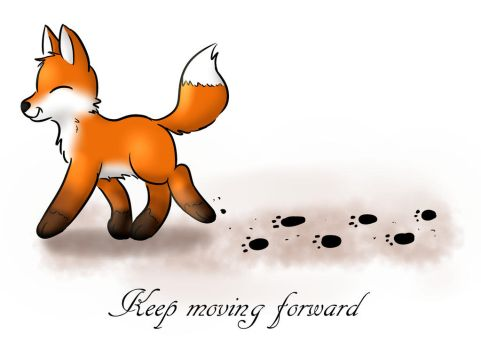 Keep moving forward by foxhat94