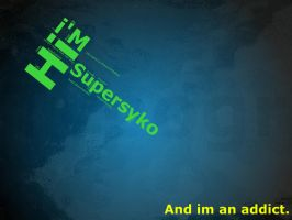 I am an addict by Supersyko