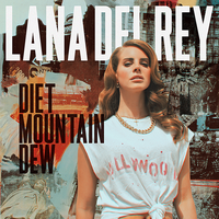 Lana Del Rey - Diet Mountain Dew by other-covers