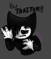 You TRAITOR!!!~ Bendy [Bendy and the ink machine] by SpeedyCat1234