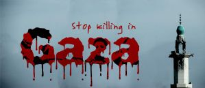 Stop killing in Gaza by AariffAlavi