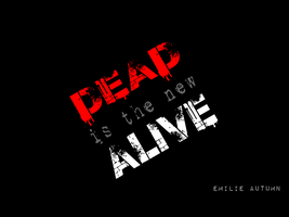 Dead is the new Alive by lonegunmen