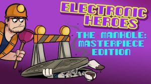 Electronic Heroes - The Manhole Masterpiece Editio by AndrewDickman