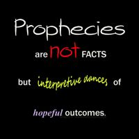 Prophecies Are Not Facts by zomberinacontagion