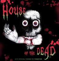 HOUSE OF THE DEAD by CRAZYGRAFIX