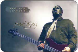 R-I-P Paul Gray by Goubba