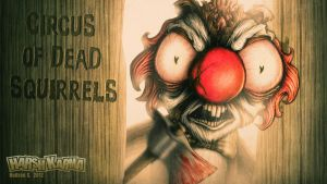 Circus Of Dead Squirrels [HD Wallpaper] by HarshKarma
