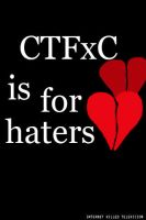 CTFxC is for haters wallpaper by JonteSalg