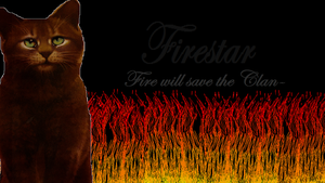 Firestar Wallpaper - Fire Will Save The Clans by brindlecatt