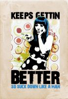 keeps gettin better poster by vitornackly