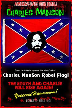 Charles Manson REBEL FLAG! by ADGoresFreakFactory