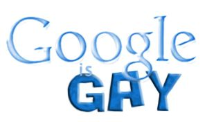 Google is Gay by ATildeProduction