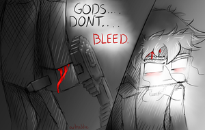 Gods Don't Bleed Sketch by owlmaddie