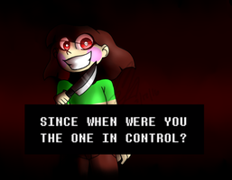 Since when were you in the one in control? by Mak-AttackXD444