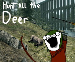 Hunt all the Deer by bugman300