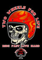 TWO WHEELS FOR LIFE and RIDE FAST LIVE HARD by BiLLManz