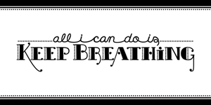 Keep Breathing by dani-kelley