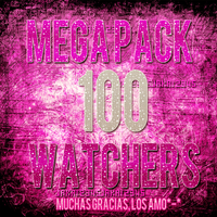 MEGA PACK 100 WATCHERS by FixABieber