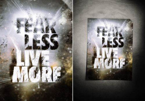 Fear Less Live More by monofnk