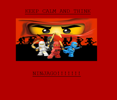 Keep Calm and Think NinjaGo by jag2583