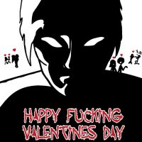 Happy Fucking Valentine's Day by miracle-gamer